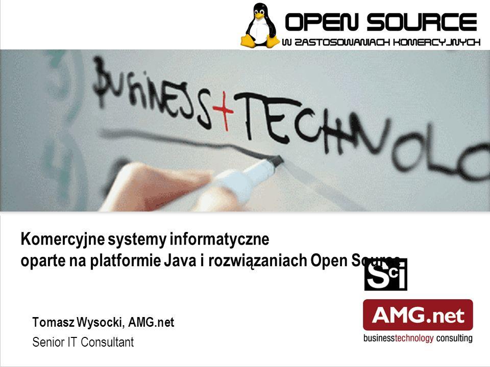 Komercyjne systemy informatyczne oparte na platformie Java i rozwiązaniach Open Source jakarta.apache.org Open Source - jakarta.apache.org - standard de facto  ant / maven - budowanie aplikacji  xerces / xalan - obsługa xml / xslt  biblioteki commons-* commons-lang - wspomaga programowanie obiektowe commons-collection - wspomaga używanie kolekcji Java commons-attributes - obsługa anotacji w kodzie (metadane) commons-dbcp - wspomaga obsługę połączeń JDBC commons-digester - wspomaga obsługę konfiguracji XML commons-logging - wspomaga obsługę logowania zdarzeń  log4j - biblioteka logowania zdarzeń  struts - MVC dla aplikacji webowych  poi - obsługa formatów MSOffice  bsf - obsługa dynamicznych skryptów