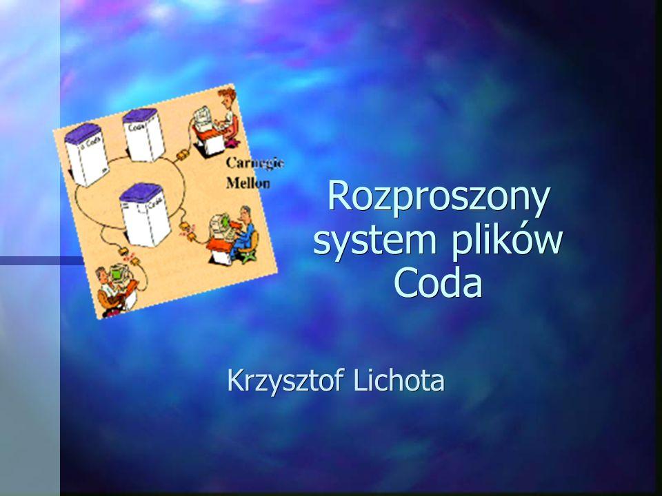 Rozproszony system plików Coda Krzysztof Lichota
