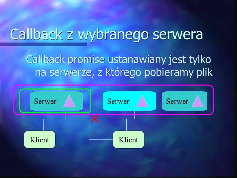 Callback z wybranego serwera Callback promise ustanawiany jest tylko na serwerze, z którego pobieramy plik Klient Serwer Klient