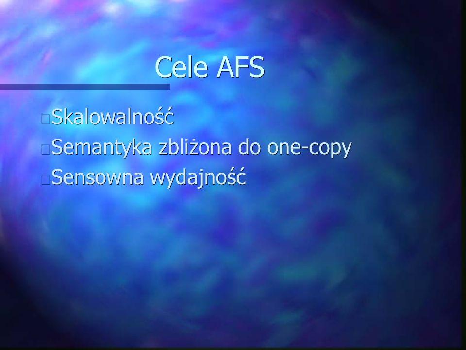 Charakterystyka AFS Trwały cache u klienta Trwały cache u klienta whole-file caching whole-file caching whole-file serving whole-file serving Replikacja read-only