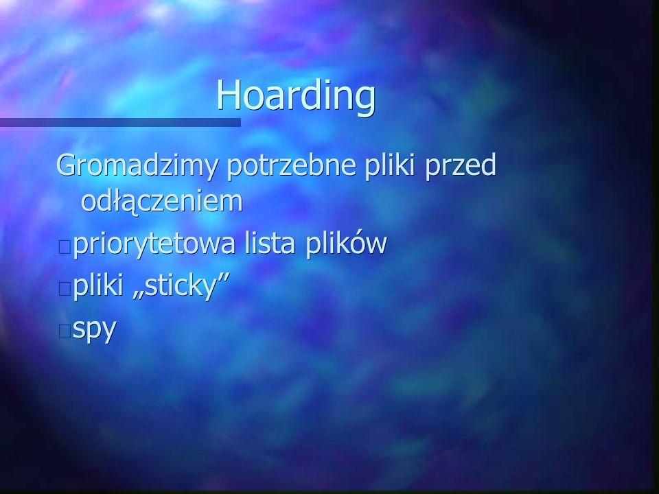 """Hoarding Gromadzimy potrzebne pliki przed odłączeniem priorytetowa lista plików priorytetowa lista plików pliki """"sticky pliki """"sticky spy spy"""