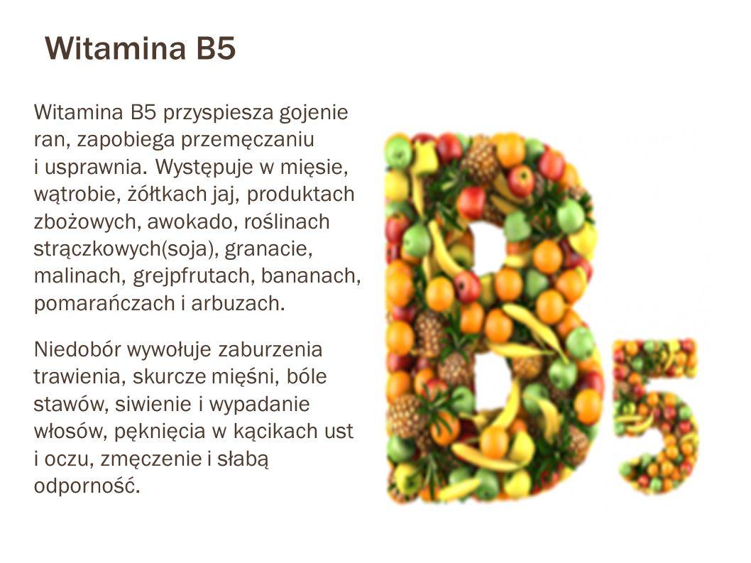 Witamina B5 Witamina B5 przyspiesza gojenie ran, zapobiega przemęczaniu i usprawnia. Występuje w mięsie, wątrobie, żółtkach jaj, produktach zbożowych,