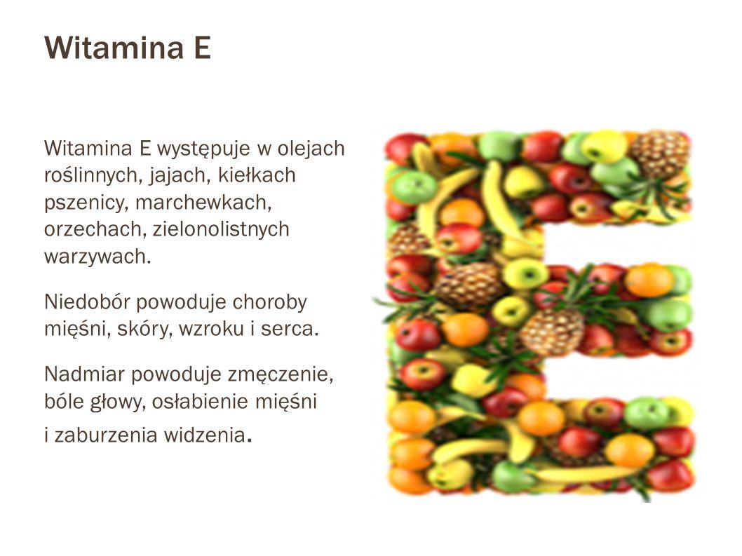 Witamina E Witamina E występuje w olejach roślinnych, jajach, kiełkach pszenicy, marchewkach, orzechach, zielonolistnych warzywach. Niedobór powoduje