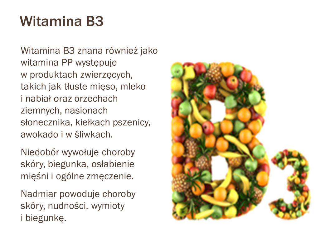 Witamina B3 Witamina B3 znana również jako witamina PP występuje w produktach zwierzęcych, takich jak tłuste mięso, mleko i nabiał oraz orzechach ziemnych, nasionach słonecznika, kiełkach pszenicy, awokado i w śliwkach.