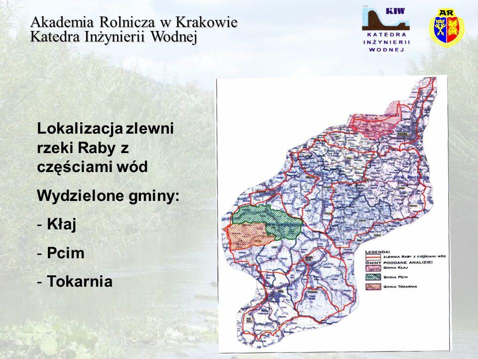 Akademia Rolnicza w Krakowie Katedra Inżynierii Wodnej Lokalizacja zlewni rzeki Raby z częściami wód Wydzielone gminy: - Kłaj - Pcim - Tokarnia