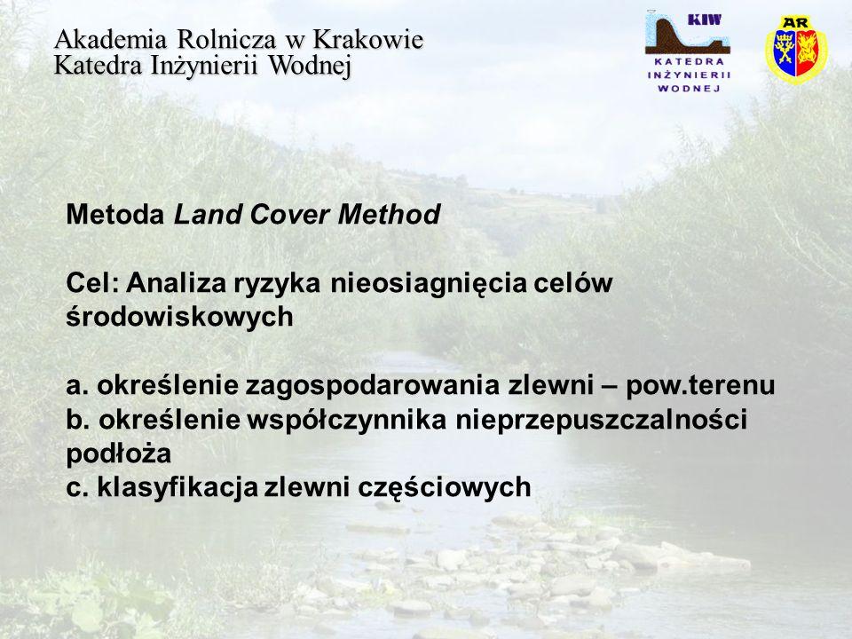 Akademia Rolnicza w Krakowie Katedra Inżynierii Wodnej Informacje o obszarze objętym analizą: