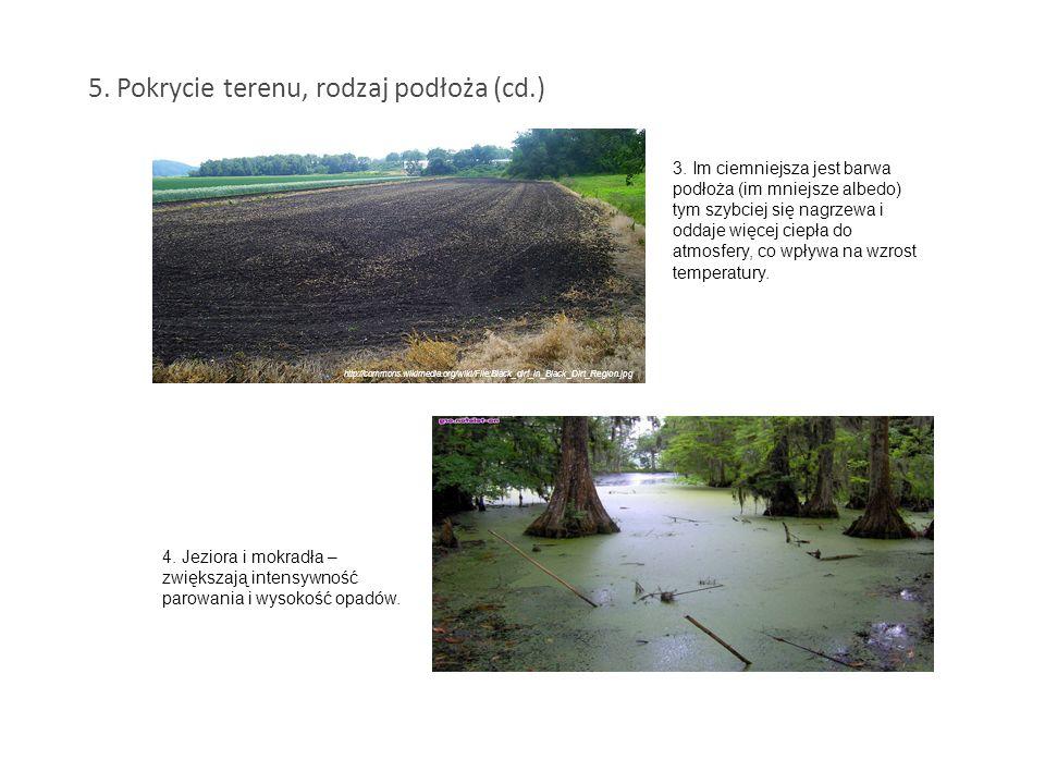 4.Jeziora i mokradła – zwiększają intensywność parowania i wysokość opadów.