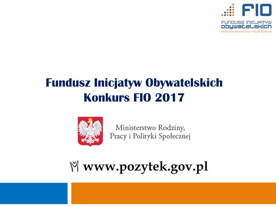 Fundusz Inicjatyw Obywatelskich Konkurs FIO 2017 Ministerstwo Pracy i Polityki Społecznej Departament Pożytku Publicznego 1