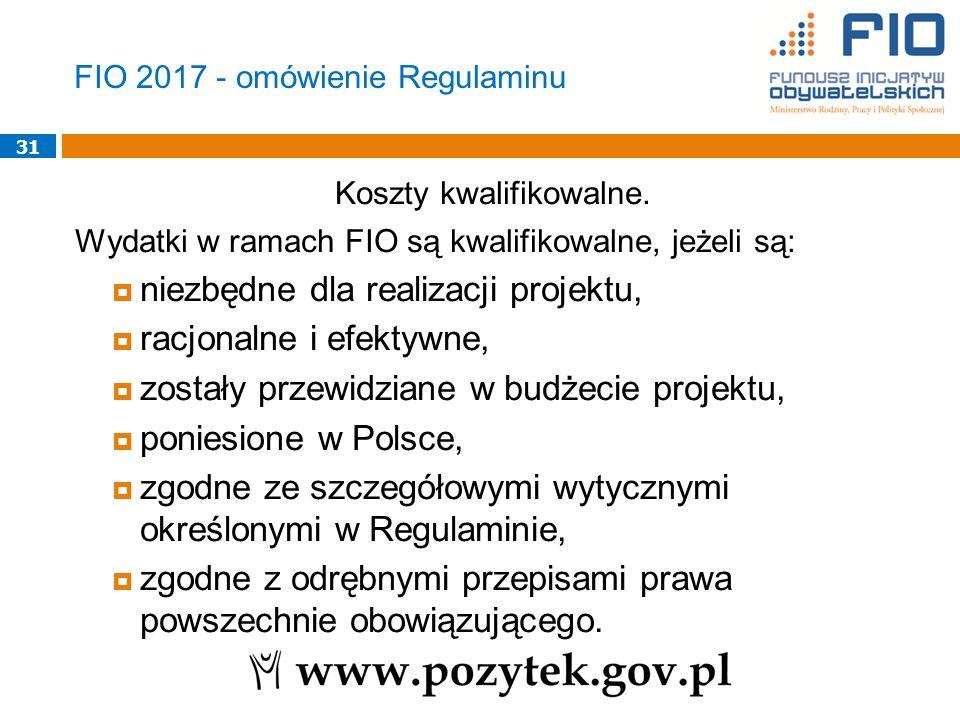 31 FIO 2017 - omówienie Regulaminu Koszty kwalifikowalne.