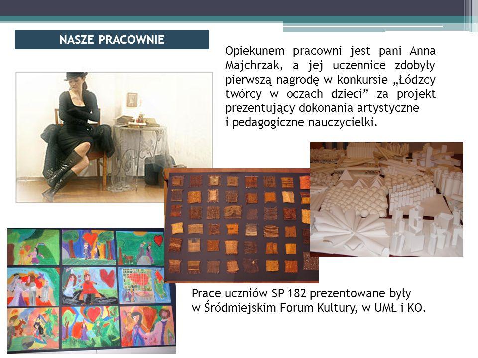"""Opiekunem pracowni jest pani Anna Majchrzak, a jej uczennice zdobyły pierwszą nagrodę w konkursie """"Łódzcy twórcy w oczach dzieci za projekt prezentujący dokonania artystyczne i pedagogiczne nauczycielki."""