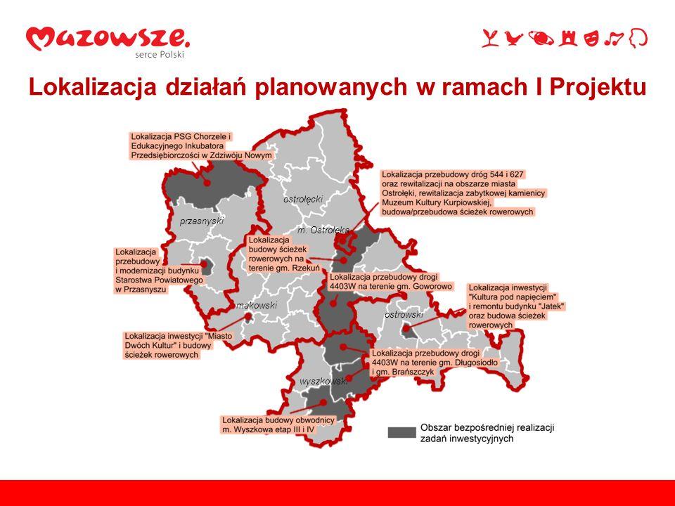 ostrołęcki przasnyski makowski wyszkowski ostrowski m. Ostrołęka Lokalizacja działań planowanych w ramach I Projektu