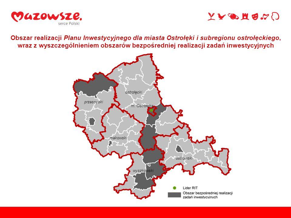 ostrołęcki przasnyski makowski wyszkowski ostrowski m. Ostrołęka Obszar realizacji Planu Inwestycyjnego dla miasta Ostrołęki i subregionu ostrołęckieg