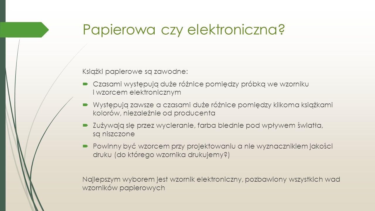 Papierowa czy elektroniczna.
