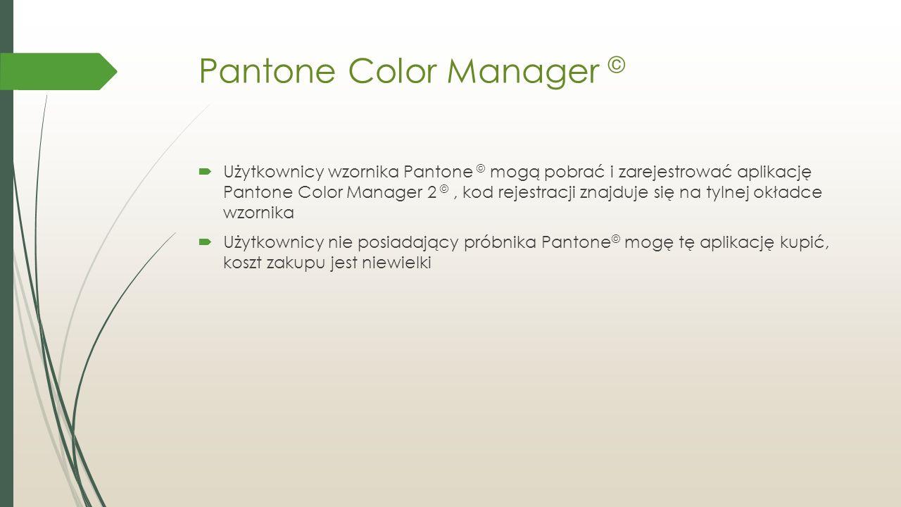 Pantone Color Manager ©  Użytkownicy wzornika Pantone © mogą pobrać i zarejestrować aplikację Pantone Color Manager 2 ©, kod rejestracji znajduje się na tylnej okładce wzornika  Użytkownicy nie posiadający próbnika Pantone © mogę tę aplikację kupić, koszt zakupu jest niewielki