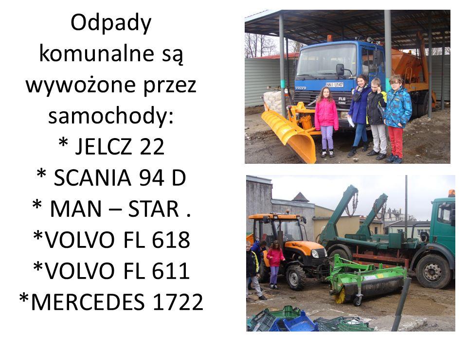 Odpady komunalne są wywożone przez samochody: * JELCZ 22 * SCANIA 94 D * MAN – STAR.