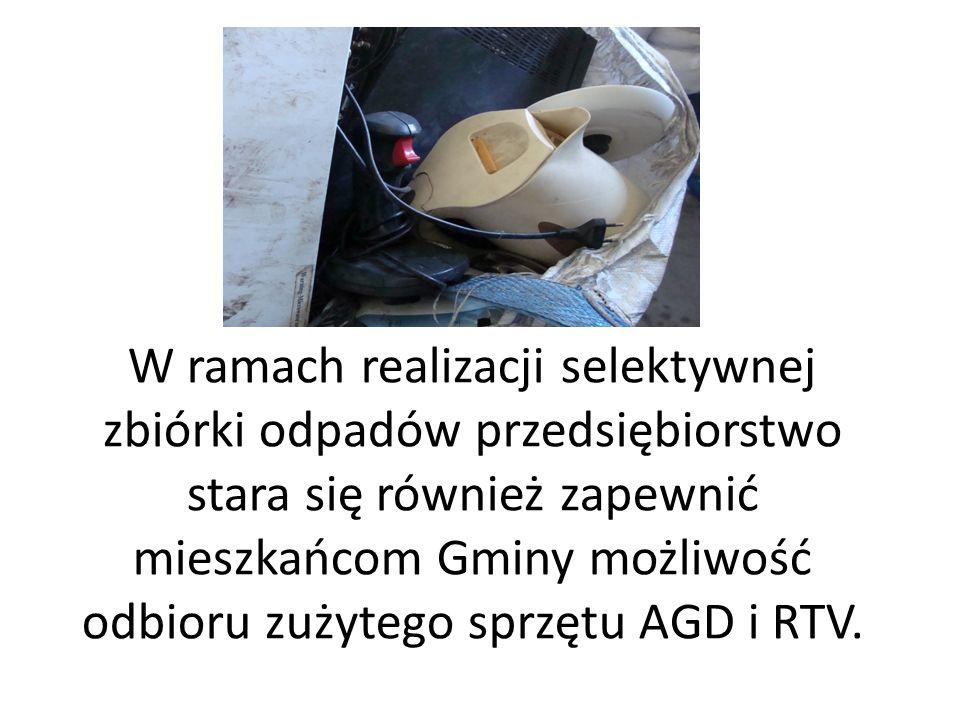 W ramach realizacji selektywnej zbiórki odpadów przedsiębiorstwo stara się również zapewnić mieszkańcom Gminy możliwość odbioru zużytego sprzętu AGD i RTV.