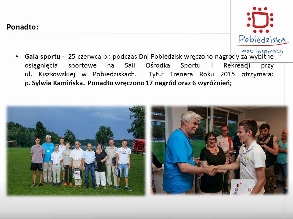 Ponadto: Gala sportu - 25 czerwca br. podczas Dni Pobiedzisk wręczono nagrody za wybitne osiągnięcia sportowe na Sali Ośrodka Sportu i Rekreacji przy