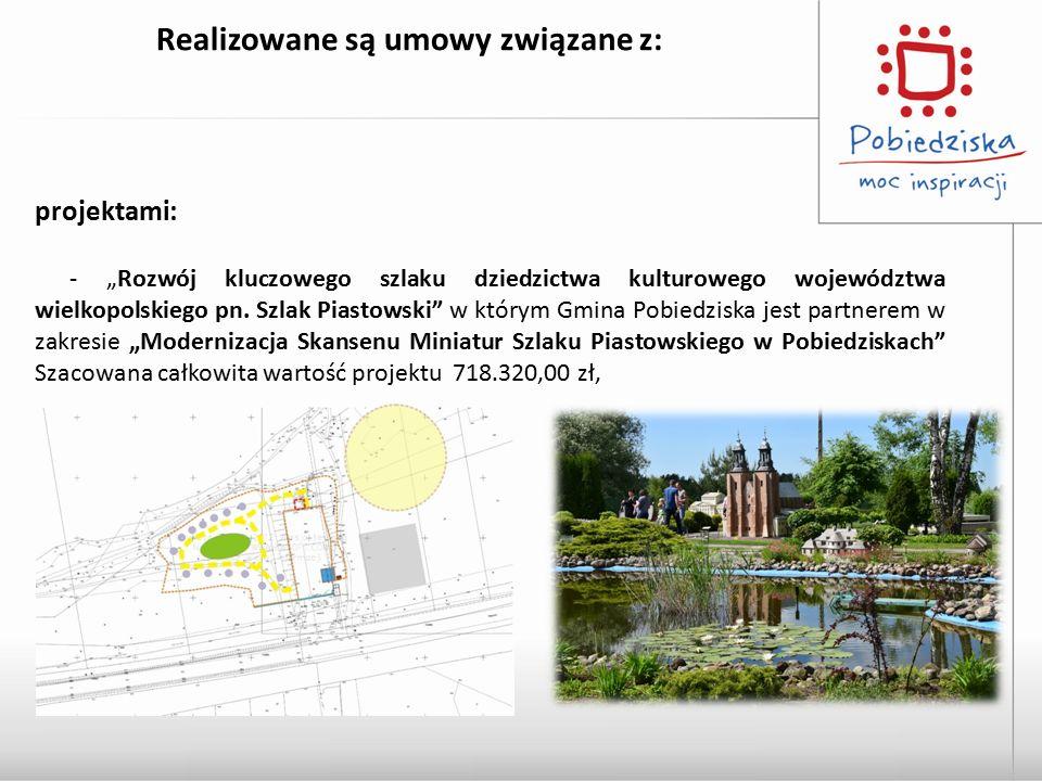 """Realizowane są umowy związane z: projektami: - """"Rozwój kluczowego szlaku dziedzictwa kulturowego województwa wielkopolskiego pn. Szlak Piastowski"""" w k"""