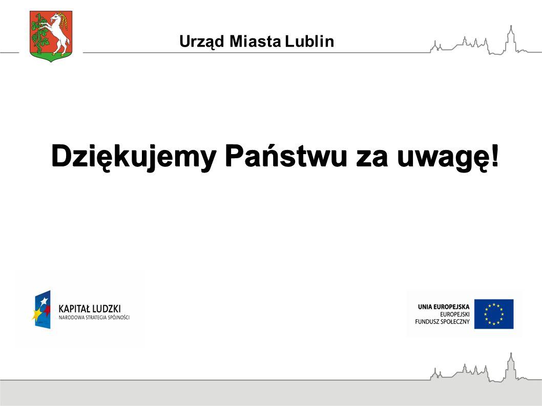 Dziękujemy Państwu za uwagę! Urząd Miasta Lublin
