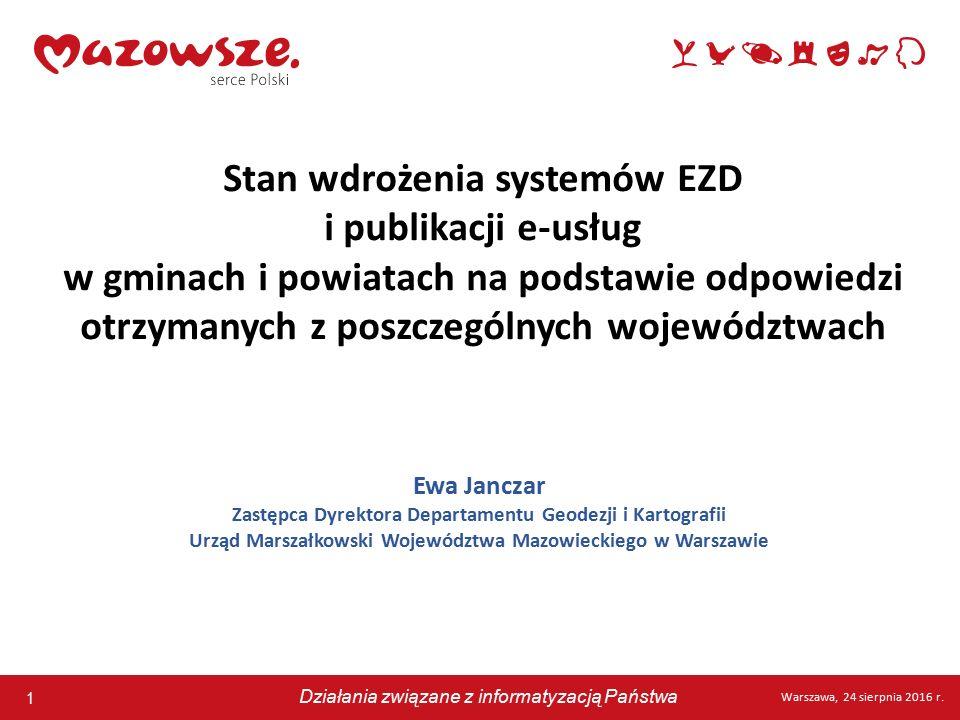 1 Warszawa, 24 sierpnia 2016 r. Działania związane z informatyzacją Państwa 1 Warszawa, 24 sierpnia 2016 r. Działania związane z informatyzacją Państw