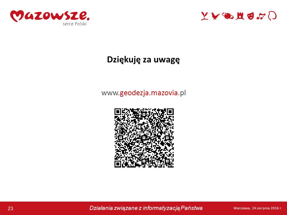 23 Warszawa, 24 sierpnia 2016 r. Działania związane z informatyzacją Państwa 23 Warszawa, 24 sierpnia 2016 r. Działania związane z informatyzacją Pańs