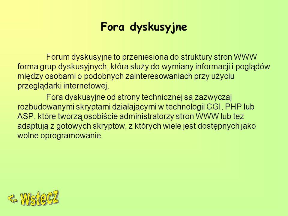 Fora dyskusyjne Forum dyskusyjne to przeniesiona do struktury stron WWW forma grup dyskusyjnych, która służy do wymiany informacji i poglądów między osobami o podobnych zainteresowaniach przy użyciu przeglądarki internetowej.