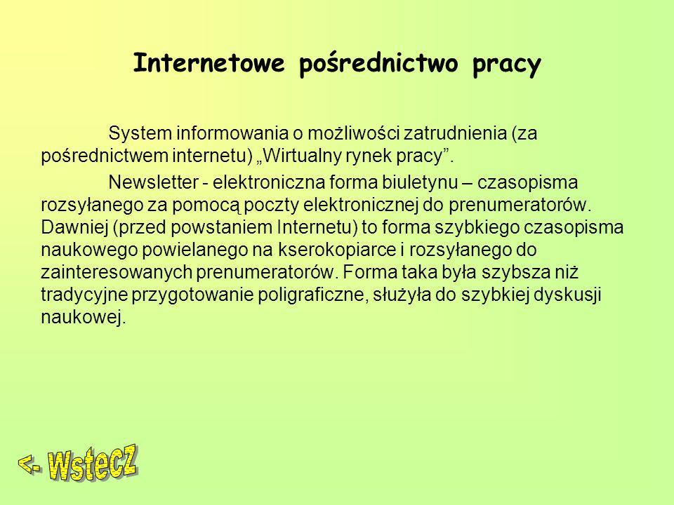 """Internetowe pośrednictwo pracy System informowania o możliwości zatrudnienia (za pośrednictwem internetu) """"Wirtualny rynek pracy ."""
