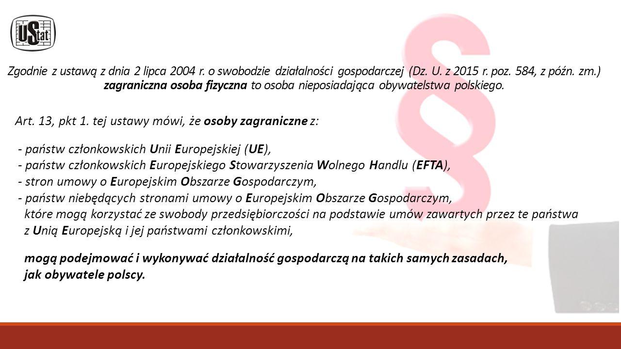 Zgodnie z ustawą z dnia 2 lipca 2004 r. o swobodzie działalności gospodarczej (Dz.