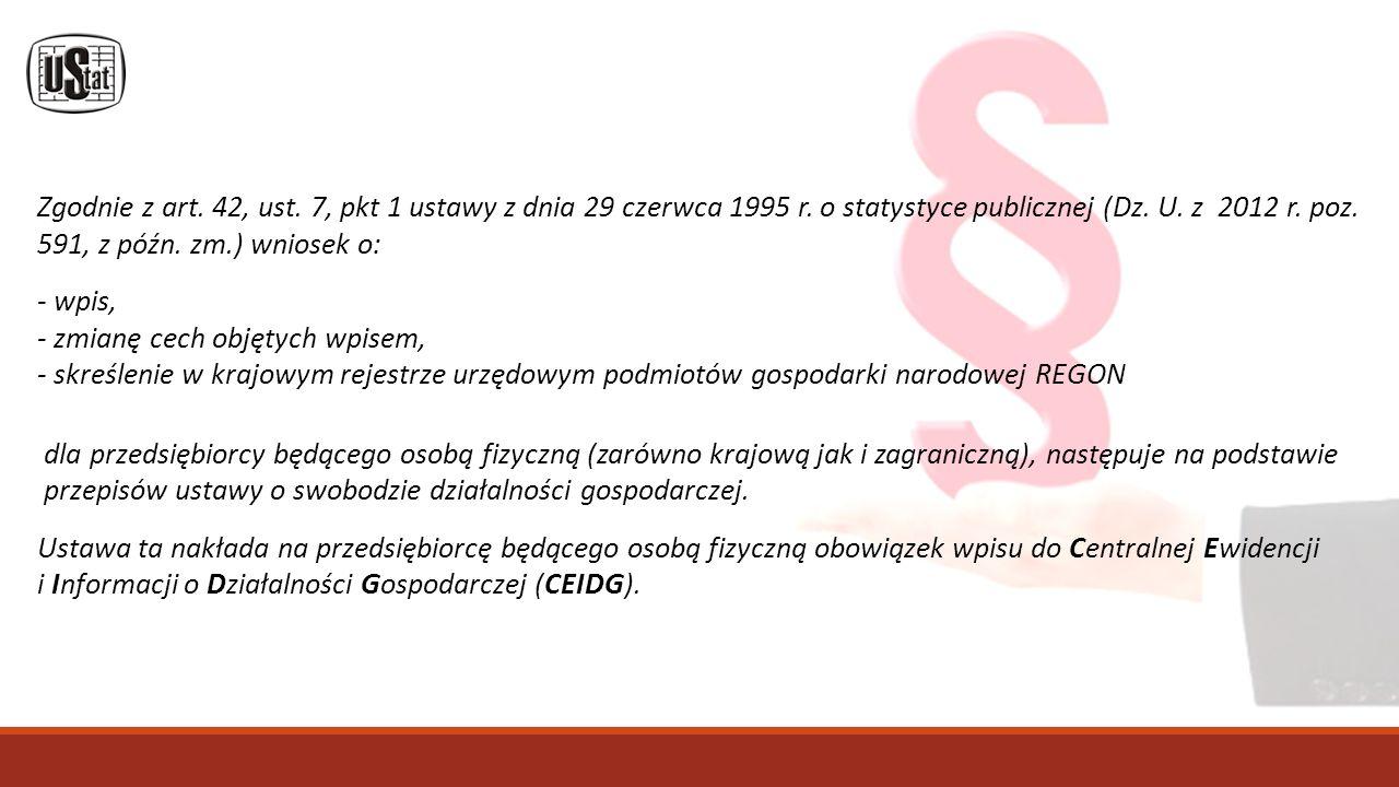 Zgodnie z art. 42, ust. 7, pkt 1 ustawy z dnia 29 czerwca 1995 r.