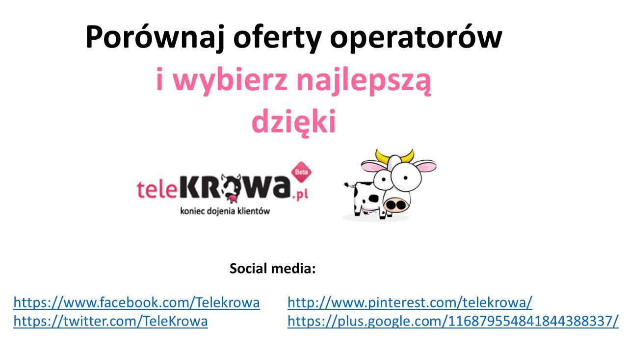 Porównaj oferty operatorów i wybierz najlepszą dzięki https://www.facebook.com/Telekrowa https://twitter.com/TeleKrowa Social media: http://www.pinterest.com/telekrowa/ https://plus.google.com/116879554841844388337/