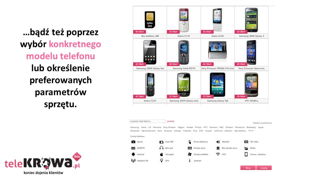 …bądź też poprzez wybór konkretnego modelu telefonu lub określenie preferowanych parametrów sprzętu.