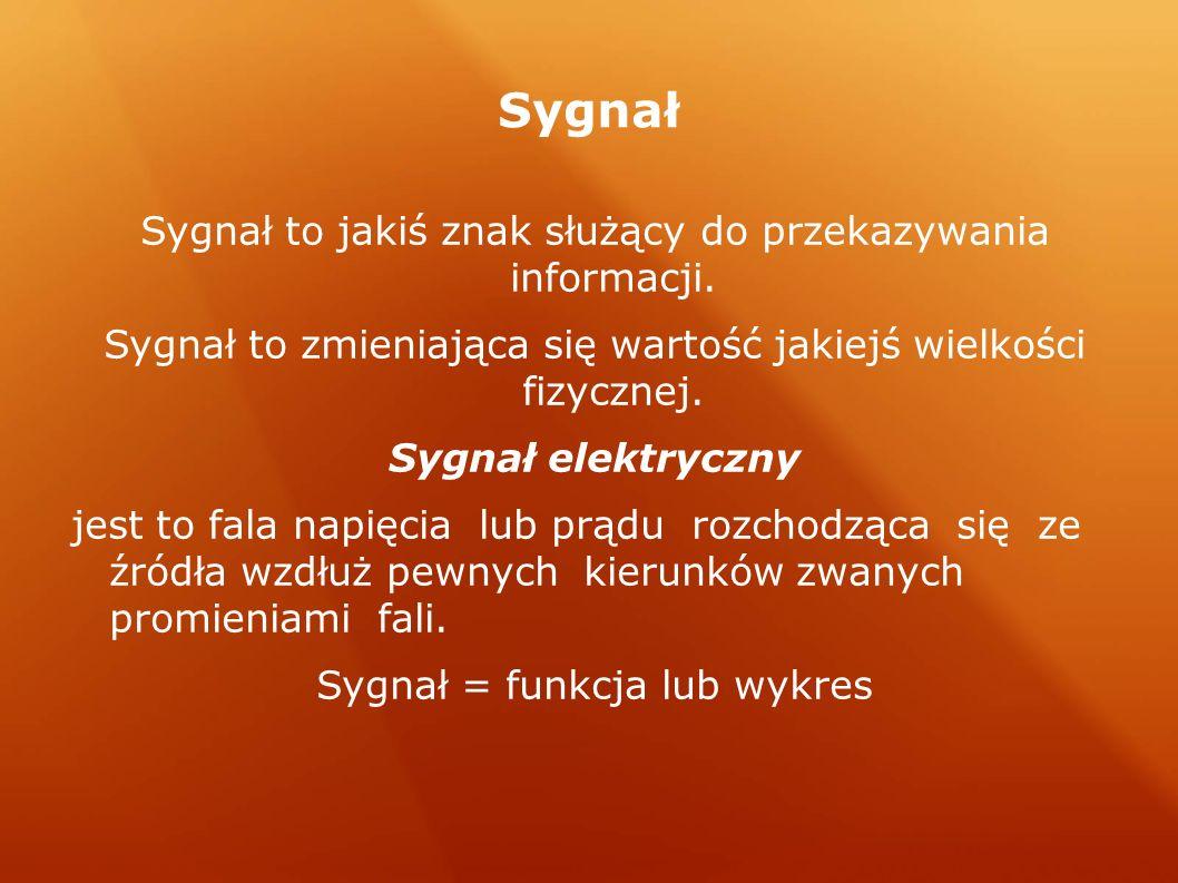 Sygnał Sygnał to jakiś znak służący do przekazywania informacji. Sygnał to zmieniająca się wartość jakiejś wielkości fizycznej. Sygnał elektryczny jes