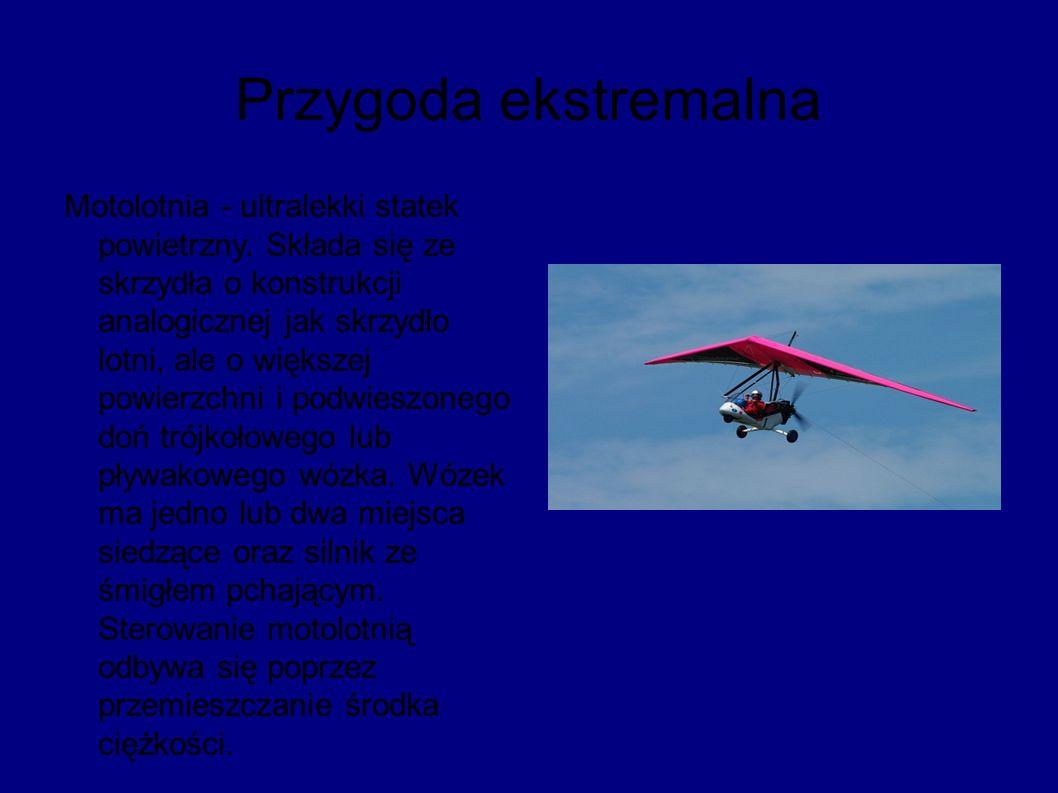 Przygoda ekstremalna Motolotnia - ultralekki statek powietrzny.