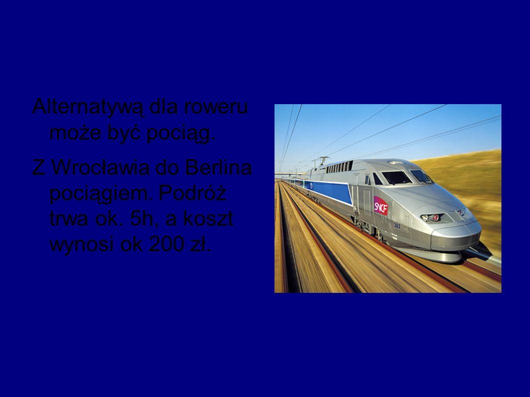 Alternatywą dla roweru może być pociąg.Z Wrocławia do Berlina pociągiem.