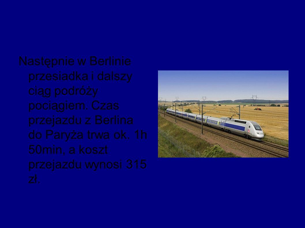 Następnie w Berlinie przesiadka i dalszy ciąg podróży pociągiem.