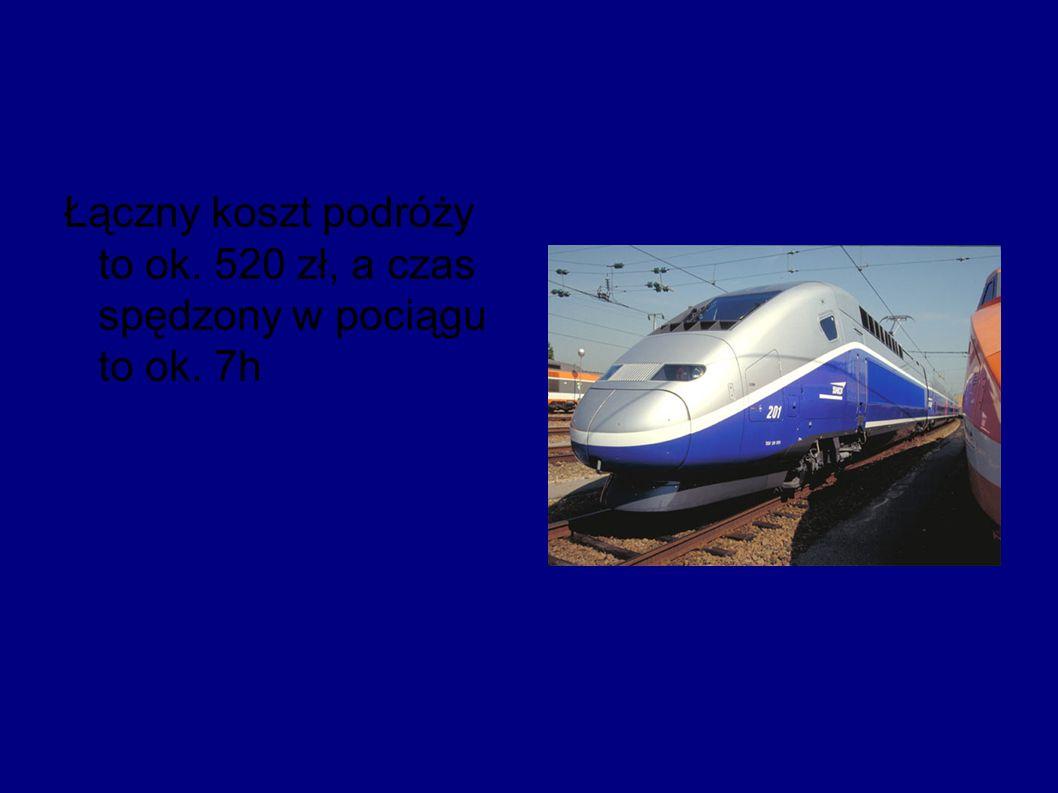 Łączny koszt podróży to ok. 520 zł, a czas spędzony w pociągu to ok. 7h
