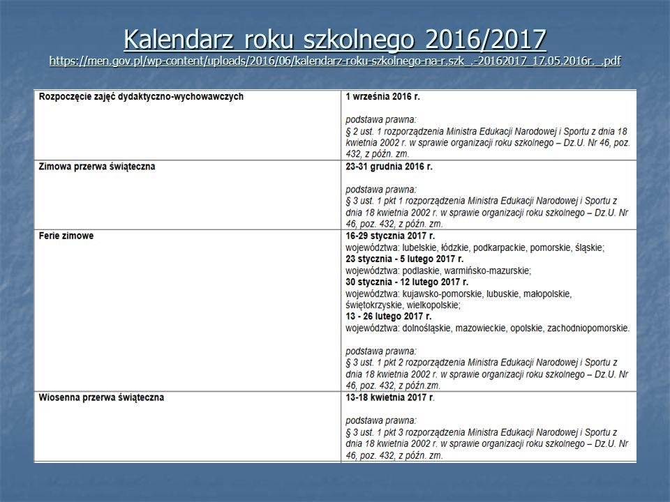 Kalendarz roku szkolnego 2016/2017 https://men.gov.pl/wp-content/uploads/2016/06/kalendarz-roku-szkolnego-na-r.szk_.-20162017_17.05.2016r._.pdf
