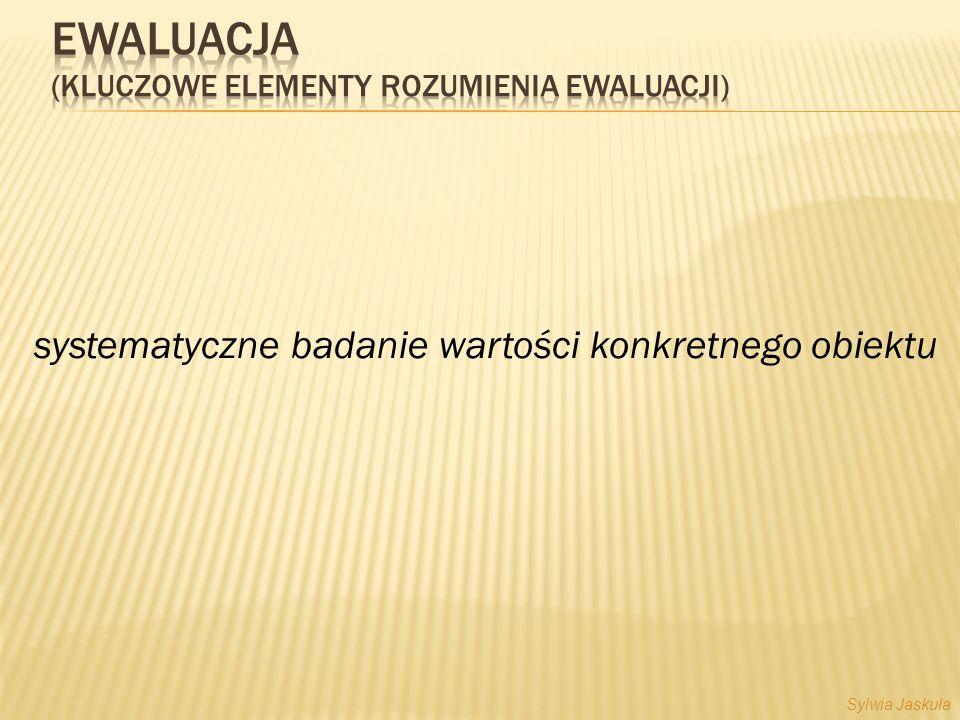 systematyczne badanie wartości konkretnego obiektu Sylwia Jaskuła