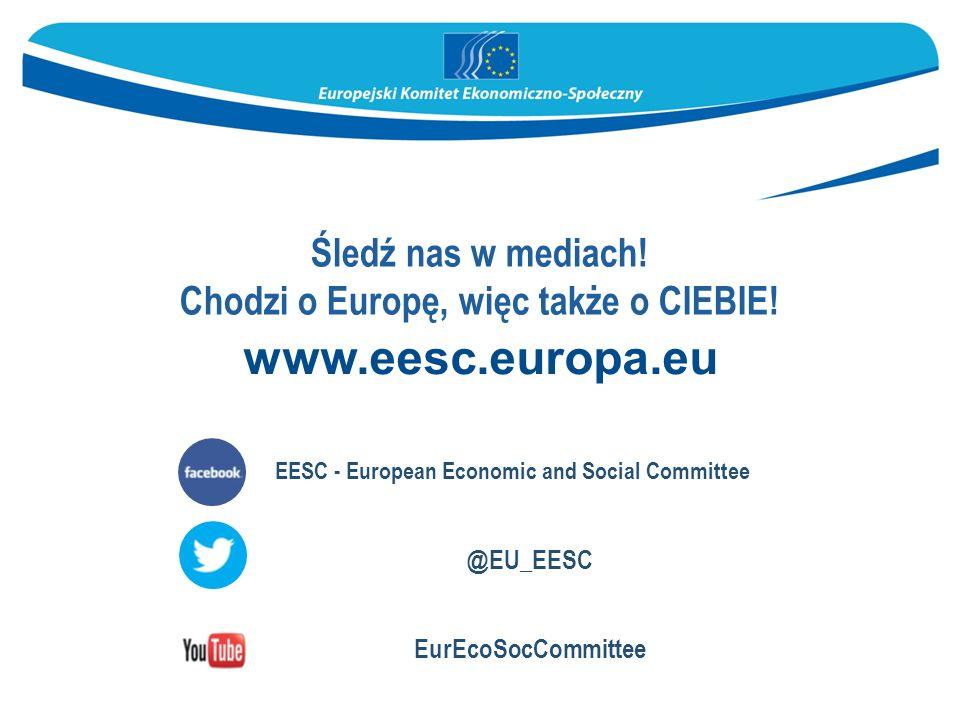 www.eesc.europa.eu EESC - European Economic and Social Committee @EU_EESC EurEcoSocCommittee Śledź nas w mediach.