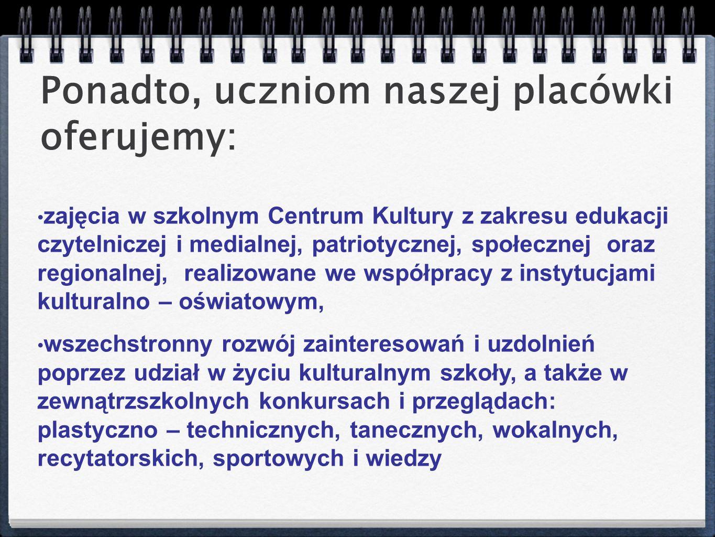 zajęcia w szkolnym Centrum Kultury z zakresu edukacji czytelniczej i medialnej, patriotycznej, społecznej oraz regionalnej, realizowane we współpracy