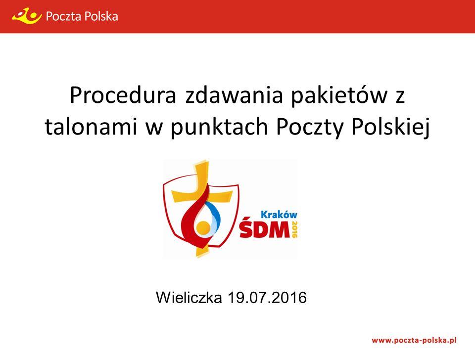 Procedura zdawania pakietów z talonami w punktach Poczty Polskiej Wieliczka 19.07.2016