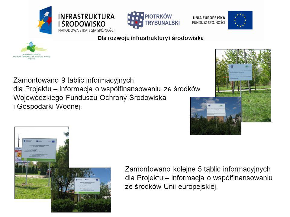 Dla rozwoju infrastruktury i środowiska Zamontowano kolejne 5 tablic informacyjnych dla Projektu – informacja o współfinansowaniu ze środków Unii europejskiej, Zamontowano 9 tablic informacyjnych dla Projektu – informacja o współfinansowaniu ze środków Wojewódzkiego Funduszu Ochrony Środowiska i Gospodarki Wodnej,