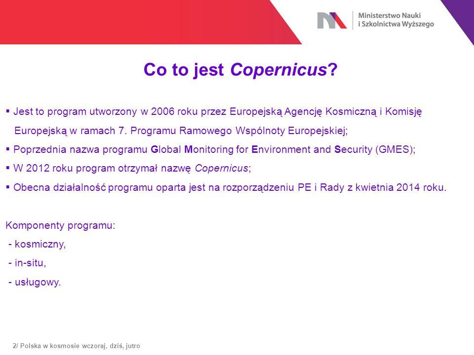 Co to jest Copernicus?  Jest to program utworzony w 2006 roku przez Europejską Agencję Kosmiczną i Komisję Europejską w ramach 7. Programu Ramowego W