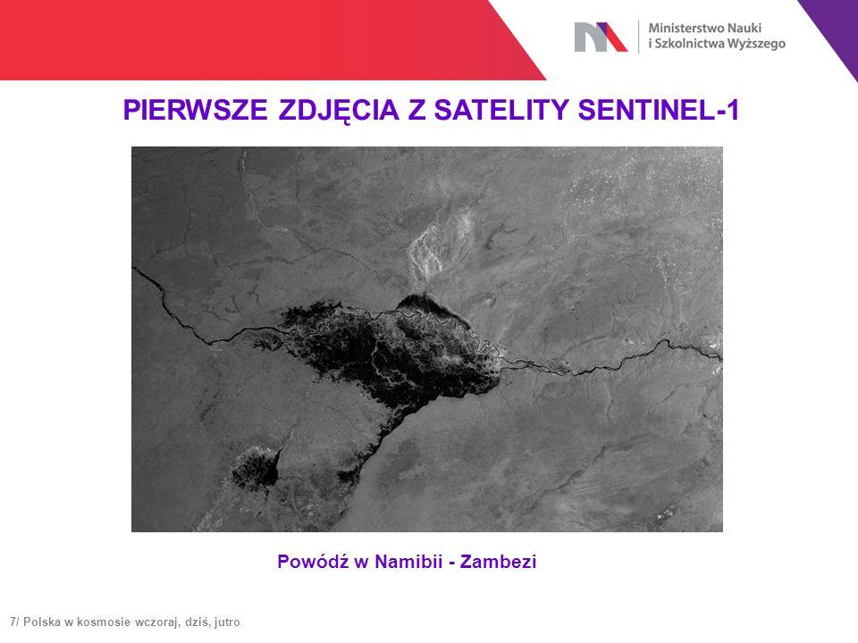 PIERWSZE ZDJĘCIA Z SATELITY SENTINEL-1 Powódź w Namibii - Zambezi 7/ Polska w kosmosie wczoraj, dziś, jutro