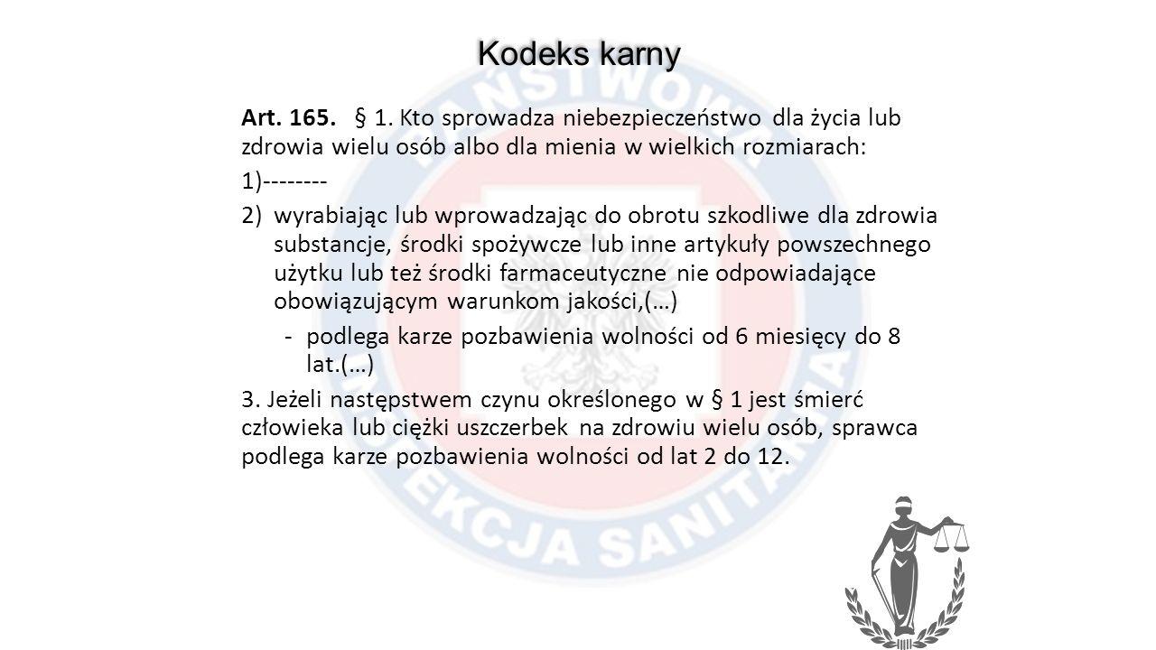 Kodeks karny Art. 165. § 1.