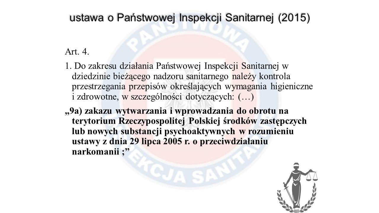 ustawa o Państwowej Inspekcji Sanitarnej (2015) Art. 4. 1. Do zakresu działania Państwowej Inspekcji Sanitarnej w dziedzinie bieżącego nadzoru sanitar