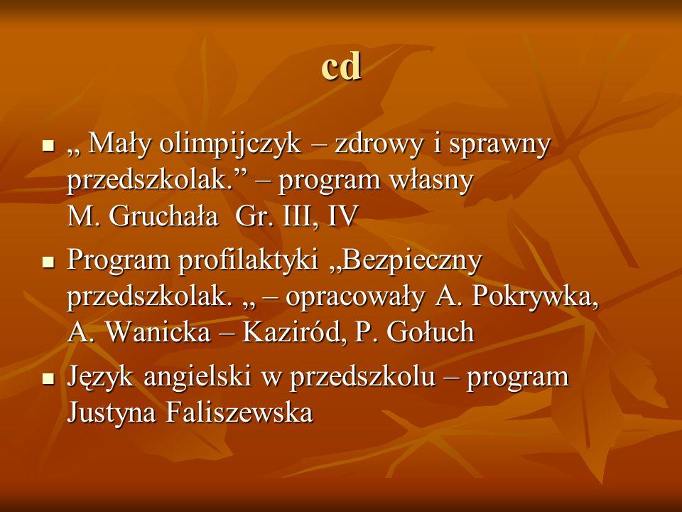 """cd """" Mały olimpijczyk – zdrowy i sprawny przedszkolak."""" – program własny M. Gruchała Gr. III, IV """" Mały olimpijczyk – zdrowy i sprawny przedszkolak."""""""