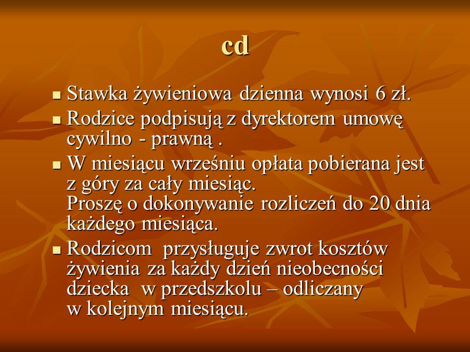 cd Stawka żywieniowa dzienna wynosi 6 zł. Stawka żywieniowa dzienna wynosi 6 zł.