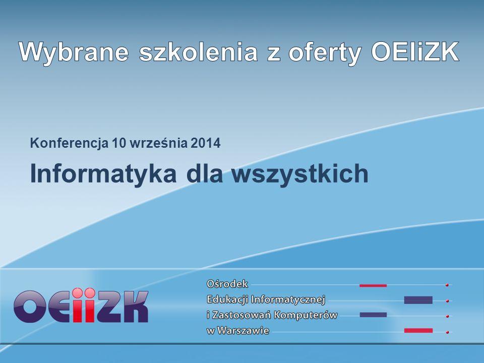 Konferencja 10 września 2014 Informatyka dla wszystkich