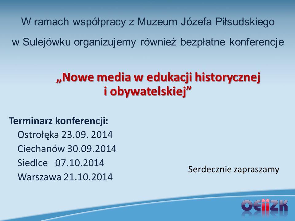 """W ramach współpracy z Muzeum Józefa Piłsudskiego w Sulejówku organizujemy również bezpłatne konferencje """"Nowe media w edukacji historycznej i obywatel"""